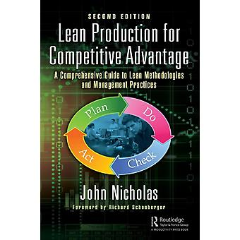 Lean Production for Competitive Advantage  A Comprehensive Guide to Lean Methodologies and Management Practices Second Edition by Nicholas & John