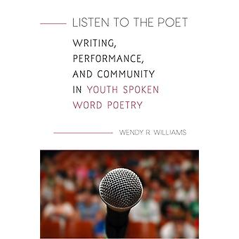 Listen to the Poet by Wendy R. Williams