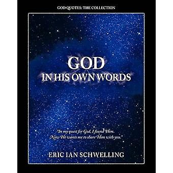 God In His Own Words by Schwelling & Eric Ian