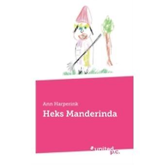 Heks Manderinda by Ann Harperink