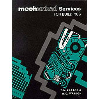 Mechanical Services for Buildings by Eastop & T. D.