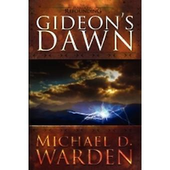 Gideons Dawn by Warden & Michael