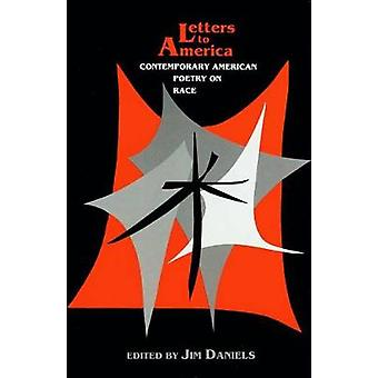 Letters to America Contemporary American Poetry on Race by Daniels & Jim