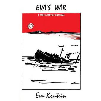 Evas War A True Story of Survival by Eva & Krutein