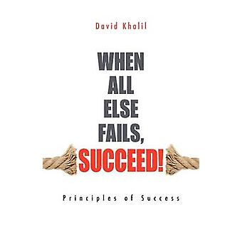 When All Else Fails Succeed by Khalil & David