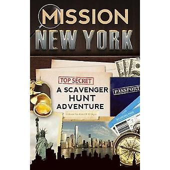 Mission New York A Scavenger Hunt Adventure For Kids by Aragon & Catherine