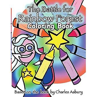 The Battle For Rainbow Forest Coloring Book by Asbury & Charles