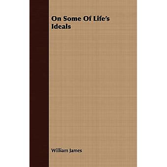 On Some Of Lifes Ideals by James & William