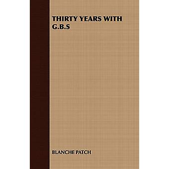 Thirty Years with G.B.S by Patch & Blanche