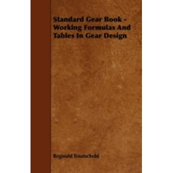 Standard Gear Book  Working Formulas and Tables in Gear Design by Trautschold & Reginald