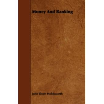 Money and Banking by Holdsworth & John Thom