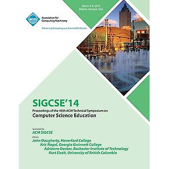 Sigsce 14 45th Technical Symposium on Computer Science Education by Sigcse 14 Conference Committee
