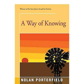 A Way of Knowing by Porterfield & Nolan