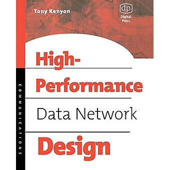 High Performance Data Network Design Design Techniques and Tools With CDROM by Kenyon & Tony