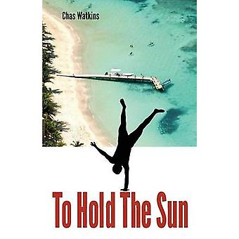 To Hold the Sun by Watkins & Chas