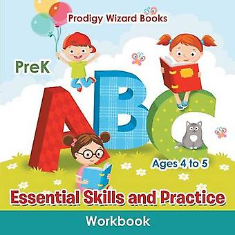 Essential Skills and Practice Workbook   PreK  Ages 4 to 5 by Prodigy Wizard