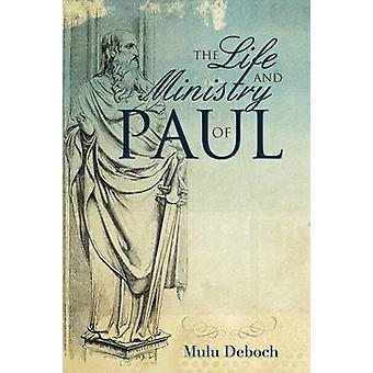 The Life and Ministry of Paul by Deboch & Mulu