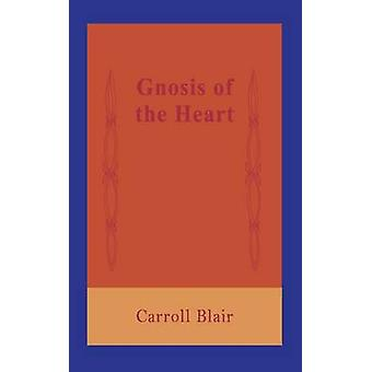 Gnosis of the Heart by Blair & Carroll