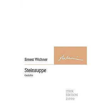 Steinsuppe by Wichner & Ernest