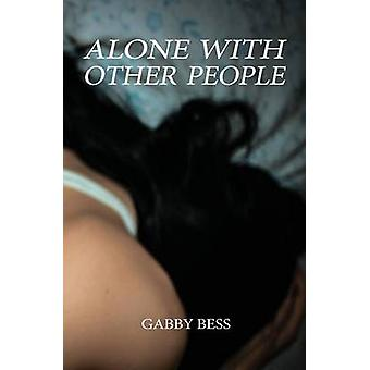 Alone with Other People by Bess & Gabby
