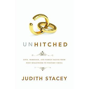 Unhitched - Love - Marriage - and Family Values from West Hollywood to