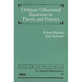 Ordinary Differential Equations in Theory and Practice - No. 43 by Rob