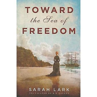 Toward the Sea of Freedom by Sarah Lark - D. W. Lovett - 978150395153