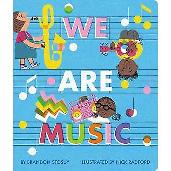 We Are Music by Brandon Stosuy - 9781534409415 Book
