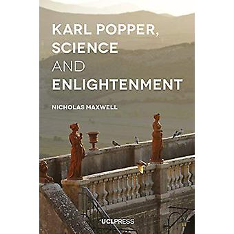 Karl Popper - Science and Enlightenment by Nicholas Maxwell - 9781787