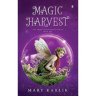 Magic Harvest by Mary Karlik - 9781943858477 Book