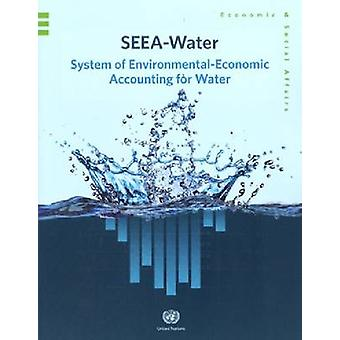 System of Environment-Economic Accounting for Water (SSEA-Water) by U