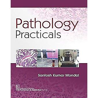 Pathology Practicals by Santosh K. Mondal - 9789387964341 Book