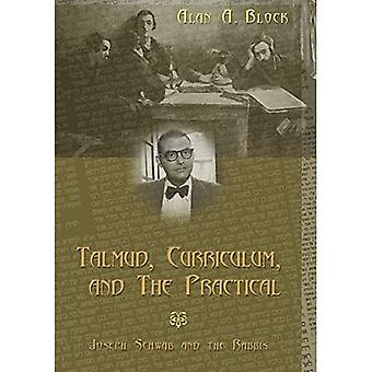 Talmud, Curriculum, and the Practical: Joseph Schwab and the Rabbis (Complicated Conversation: A Book Series of...