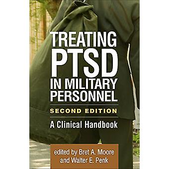 Treating PTSD in Military Personnel - Second Edition - A Clinical Hand