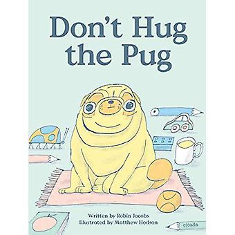 Don't Hug the Pug! by Robin Jacobs - 9781908714657 Book