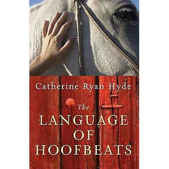 The Language of Hoofbeats by Hyde & Catherine Ryan
