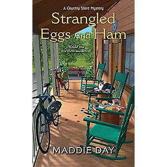 Strangled Eggs and Ham by Maddie Day - 9781496711250 Book