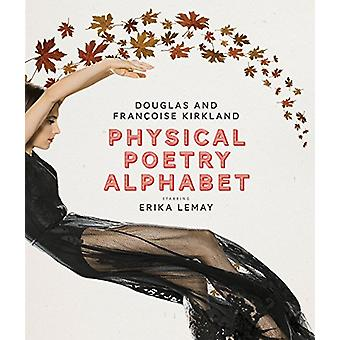 Physical Poetry Alphabet - Starring Erika Lemay by Francoise Kirkland