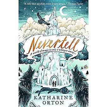 Nevertell by Katharine Orton - 9781406385182 Book