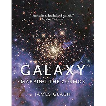 Galaxy - Mapping the Cosmos by James Geach - 9781789141337 Book