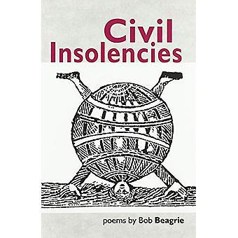 Civil Insolencies by Bob Beagrie - 9781916012172 Book