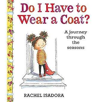 Do I Have to Wear a Coat? by Rachel Isadora - 9780525516606 Book