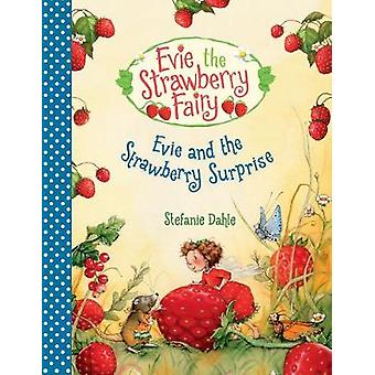 Evie and the Strawberry Surprise by Stefanie Dahle - 9781782506386 Bo