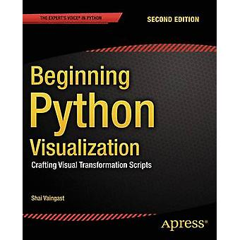 Beginning Python Visualization - Crafting Visual Transformation Script