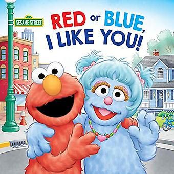 Red or Blue, I Like You! (Sesame Street) (Pictureback(r))
