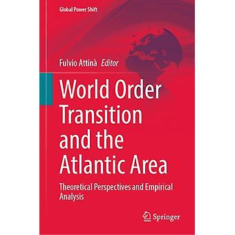World Order Transition and the Atlantic Area by Edited by Fulvio Attina