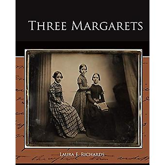 Three Margarets by MS Laura E Richards - 9781438520261 Book