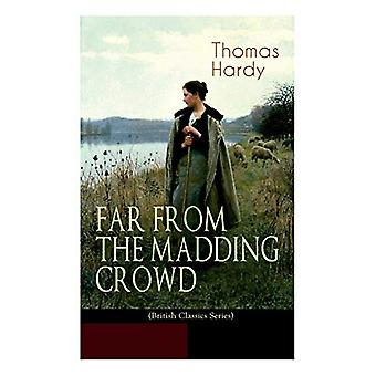 FAR FROM THE MADDING CROWD (British Classics Series) - Historical Roma