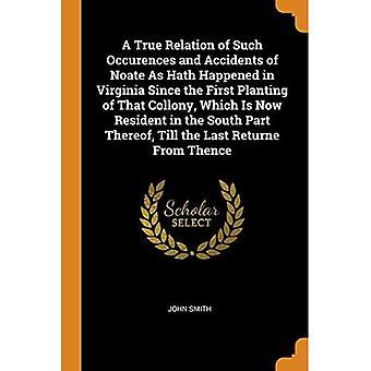 Uma verdadeira relação de tais ocorrências e acidentes de Noate como Hath Aconteceu na Virgínia Desde o Primeiro Plantio daquele Collony, que agora é residente na Parte Sul do Mesmo, Até o Último Retorno de Thence