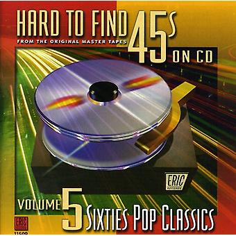Hard to Find 45's on CD - Hard to Find 45's on CD: Vol. 5-60's Pop Classics [CD] USA import